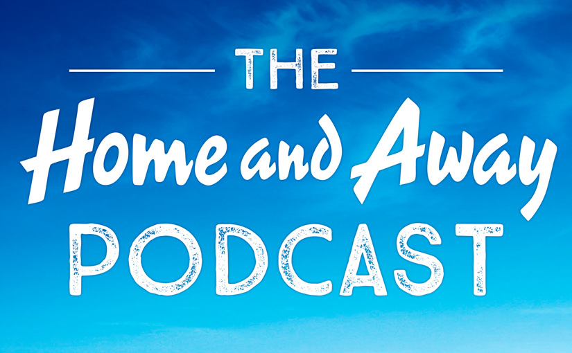 Seven launches The Home and Away Podcast